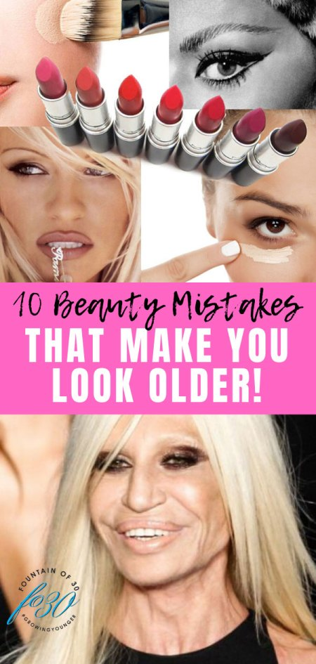 beauty mistakes that make you look older fountainof30