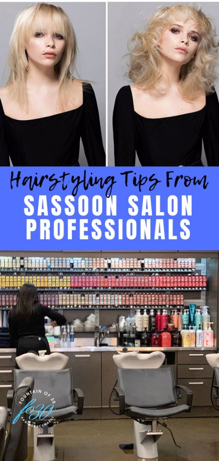 Hairstyling tips Sassoon Salon professionals fountainof30