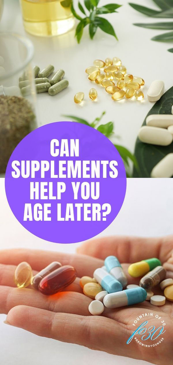 age later with supplements fountainof30