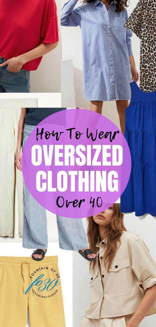 oversized clothing fashion trend fountainof30