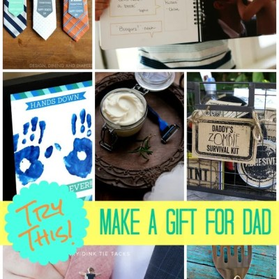 TRY THIS:  Homemade Father's Day Gifts