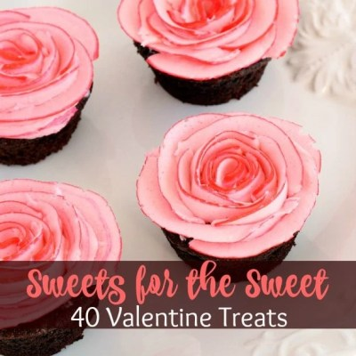 40 Sweets for the Sweet: Valentine Treats