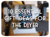 10 Essential Gift Ideas for the DIYer