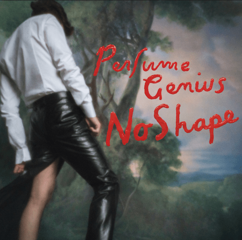 Perfume Genius – No Shape
