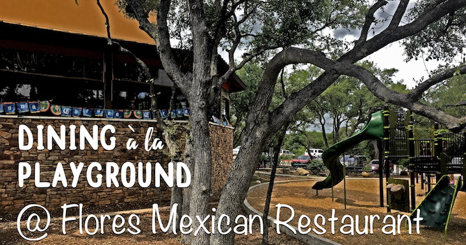 Dining À La Playground at Flores Mexican Restaurant