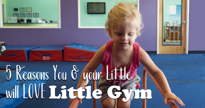 5 Reasons You and Your Little One Will Love Little Gym