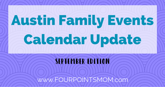 Austin Family Events Calendar Update:  September Edition