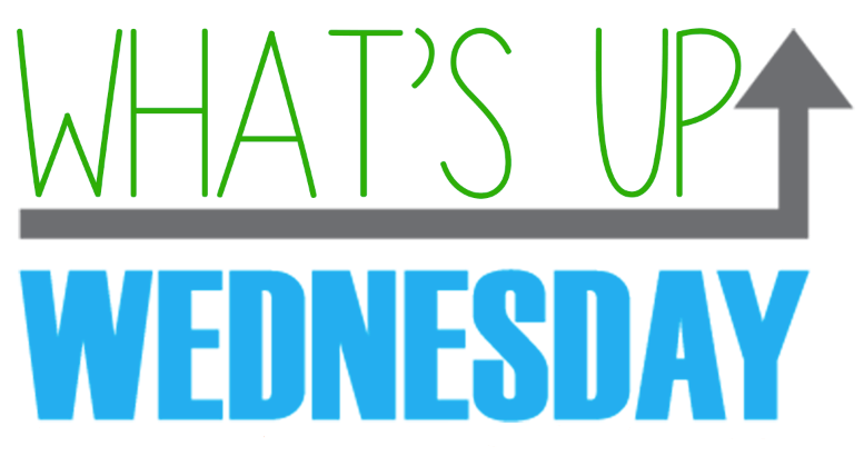 What's Up Wednesday (9-26-2017)