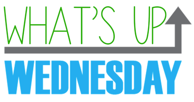 What's Up Wednesday (10-25-2017)