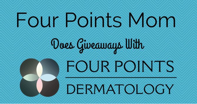 Four Points Mom Does Giveaways with Four Points Dermatology