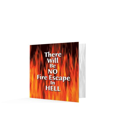 There Will Be No Fire Escape in Hell
