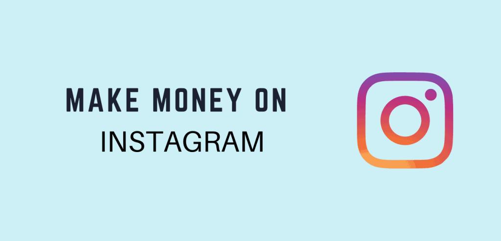 Ways to make money on instagram