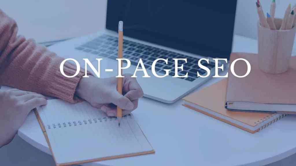Write SEO friendly content with ON-page SEO