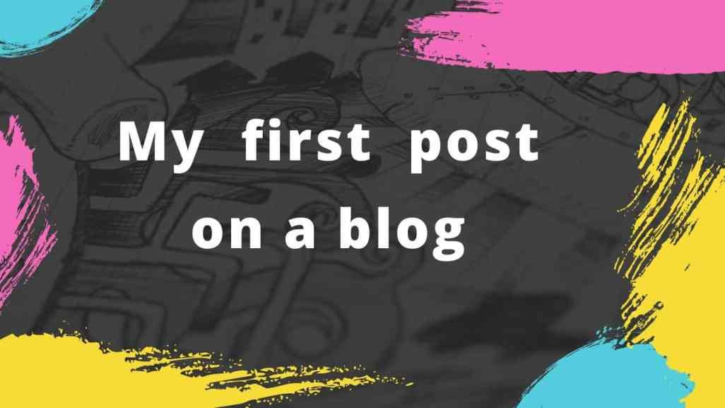 What should be your first post on a blog