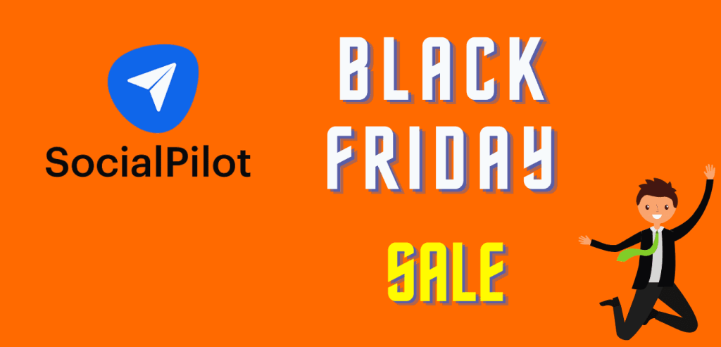 SocialPilot Black Friday and Cyber Monday Deals