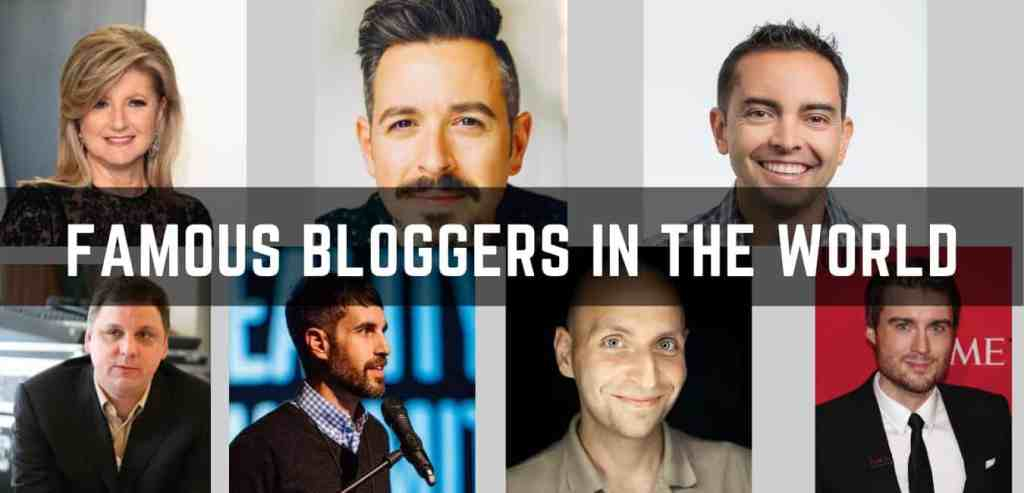Famous Bloggers and blogs in the world