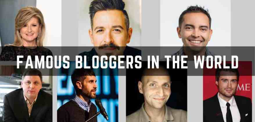 Fmaous Bloggers In the world