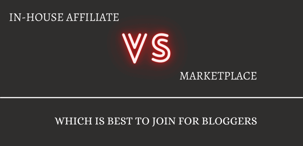 Direct in-house affiliate program or affiliate marketplace -which is best
