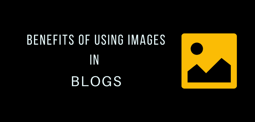Benefits of using images in the Blog posts
