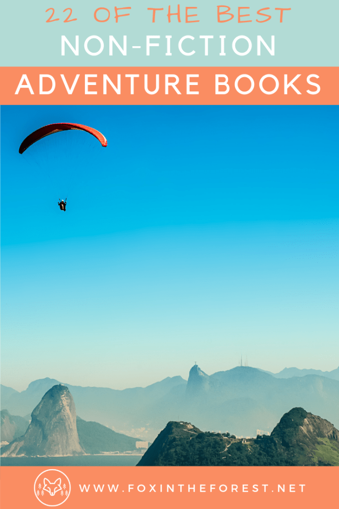 Top adventure travel books. Non fiction books about the outdoors. Best books for outdoor skills. Classic adventure book list. #adventurebooks #travelbooks #nonfictionbooks