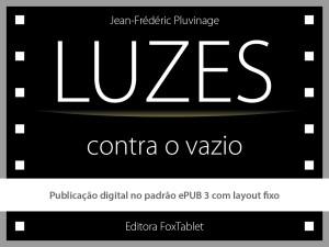 """""""Luzes contra o vazio"""" - livro digital em especificação ePUB 3. Clique na imagem para fazer o download."""