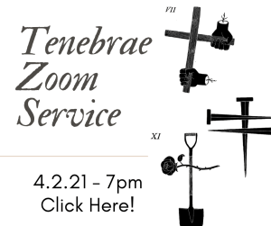 Image shows invitation to Tenebrae service on Zoom, 4-2-21 7pm. Click for Zoom link