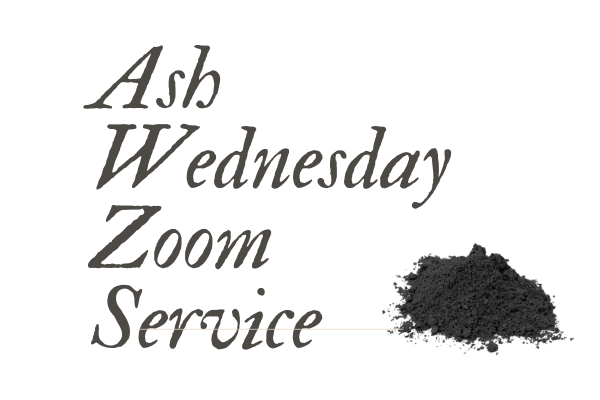 Image shows invitation to Ash Wednesday service on Zoom, 2-17-21 7pm. Click for Zoom link
