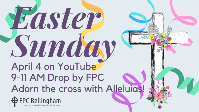 Image shows that Easter Sunday worship service April 4, 2021 will be shown on YouTube, see our FPC Live page