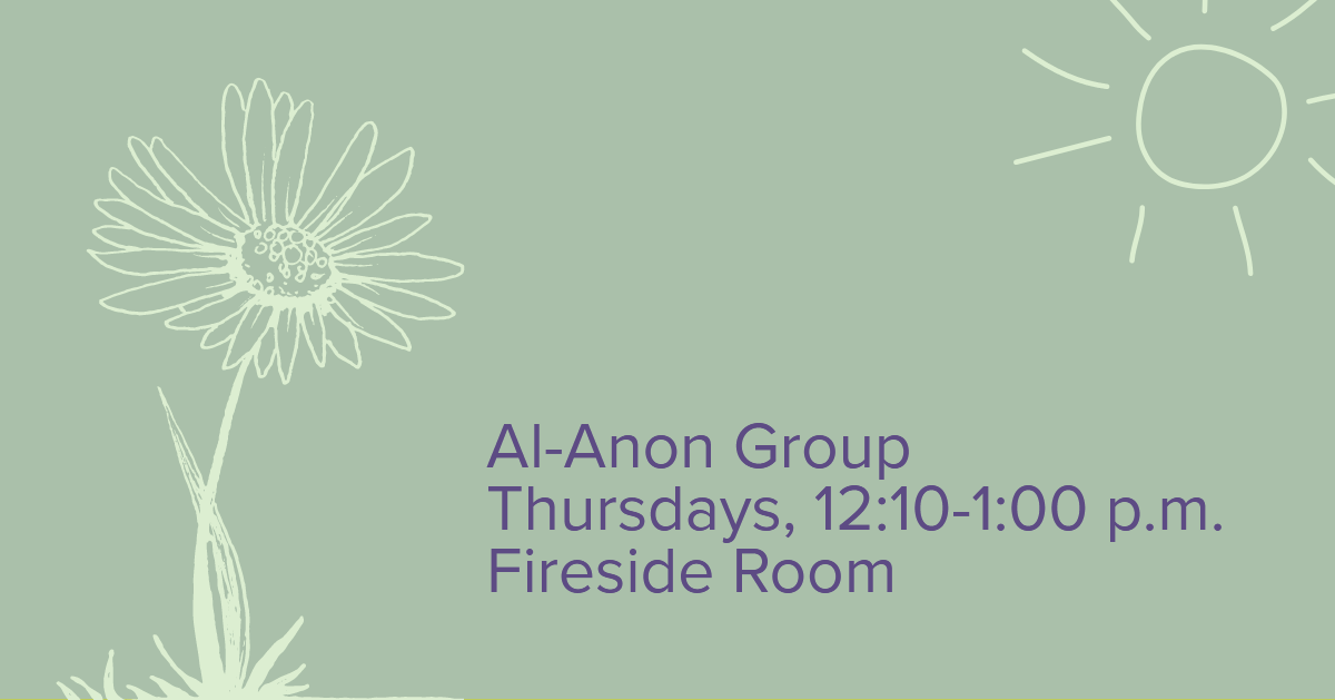 "a blooming flower and the sun with text that reads ""Al-Anon Group, Thursdays, 12:10-1 PM, Fireside Room"