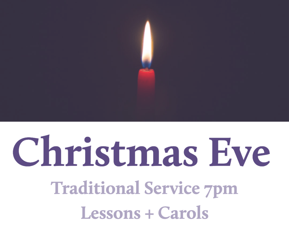 "Photo of a single candle, text reads ""Christmas Eve - Traditional Service 7pm - Lessons and Carols"""
