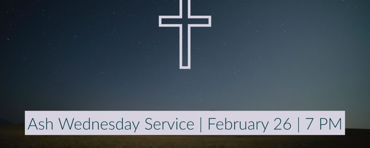 "a field at twilight with an icon of a cross and text that reads ""Ash Wednesday Service, February 26, 7 PM"""