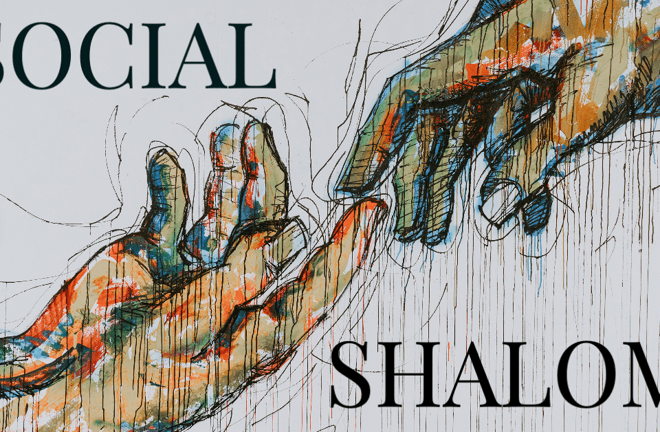 "a sketch drawing of two hands reaching toward each other, reminiscent of Adam and God in Michaelangelo's fresco ""The Creation of Adam"" with the text ""Social Shalom"""