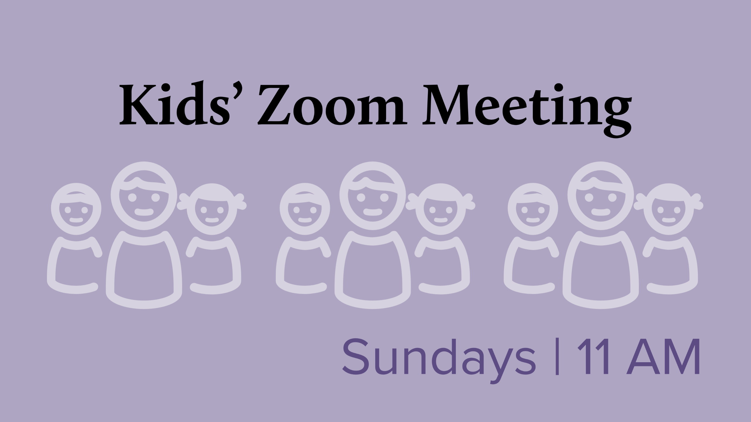 """pale purple outlines of kids with the text """"Kids' Zoom Meeting Sundays 