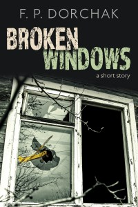 """Broken Windows"" (© F. P. Dorchak and Lon Kirschner, 2016)"