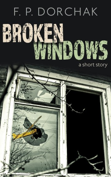 """""""Broken Windows"""" (© F. P. Dorchak and Lon Kirschner, 2016)"""