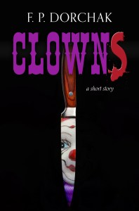 What Makes a Good Clown Go Bad? © F. P. Dorchak and Lon Kirschner, 2016.