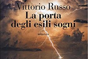 """Nuove uscite: """"La porta degli esili sogni"""" di Vittorio Russo"""