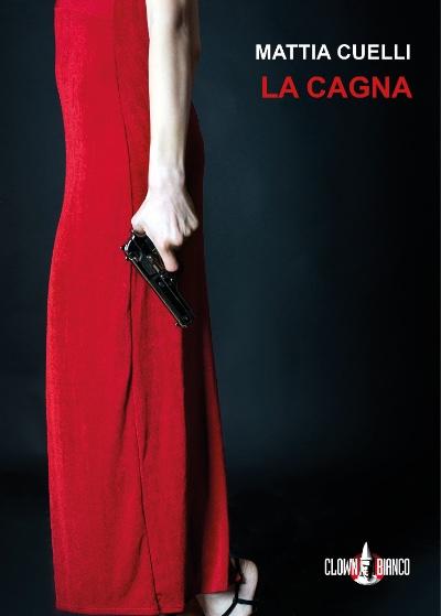 """Prossime uscite: """"La cagna"""" di Mattia Cuelli"""