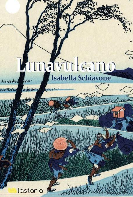 "Recensione ""Lunavulcano"" di Isabella Schiavone"