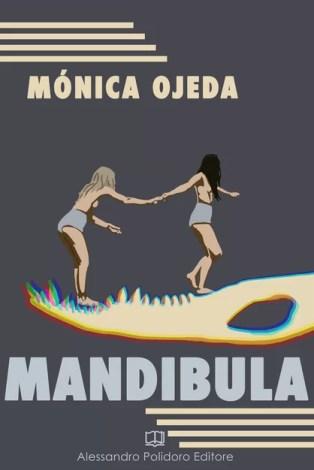 copertina di «Mandibula», romanzo di Mónica Ojeda