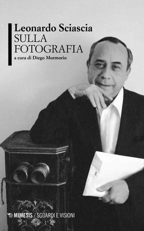 Leonardo Sciascia sulla Fotografia