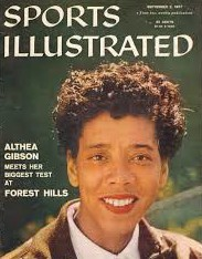 Althea Gibson was the first African American to appear on the cover of Sports Illustrated