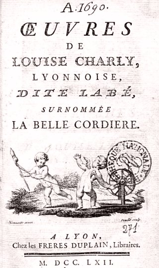 Louise Labé, la Belle Cordière. Poétesse de la Renaissance