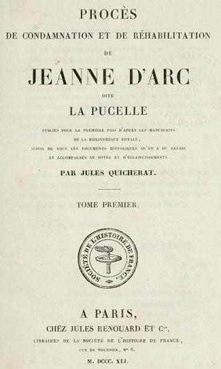 Procès de condamnation et de réhabilitation de Jeanne d'Arc, par Jules Quicherat