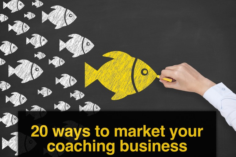 20 Ways to Market Your Coaching Business.