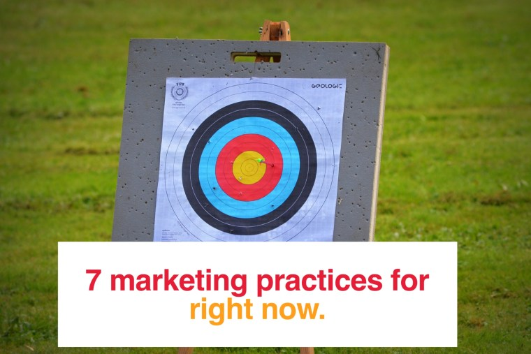 7 Marketing Practices you must Adopt Right Now