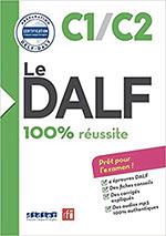 Le DALF - 100% réussite - C1 - C2