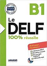 Le DELF - 100% réussite - B1