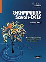 Grammaire savoir-DELF Niveaux A1 B2