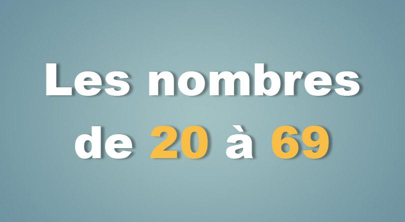 Les nombres de 20 à 69